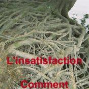 L'insatisfaction… Comment ça marche!